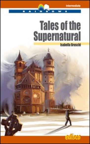 Tales of the supernatural. Con espansione online. Con CD Audio