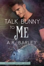 Talk Bunny To Me