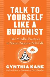 Talk to Yourself Like a Buddhist