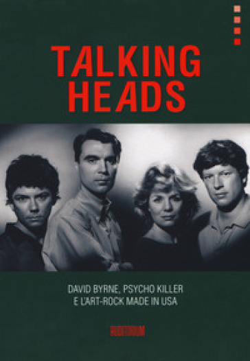 Talking Heads. David Byrne, Psycho killer e l'art-rock made in USA