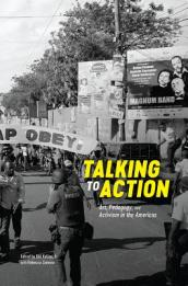 Talking to Action - Art, Pedagogy, and Activism in the Americas