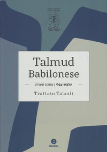 Talmud babilonese. Trattato Ta'anit. Testo originale a fronte - M. Ascoli |
