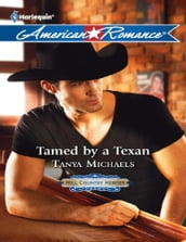 Tamed by a Texan (Mills & Boon American Romance) (Hill Country Heroes, Book 2)