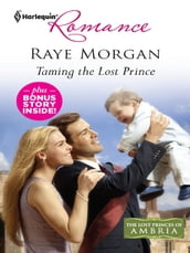 Taming the Lost Prince & Keeping Her Baby s Secret