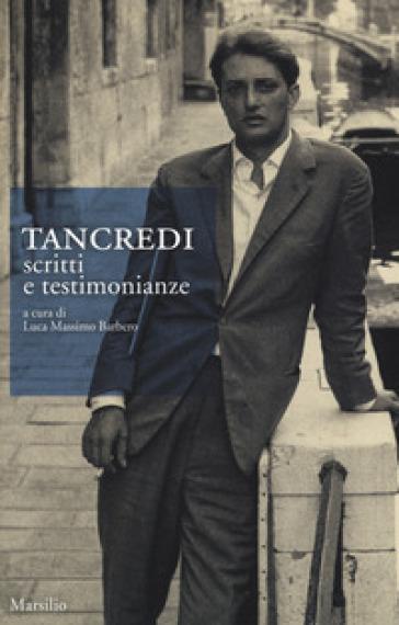 Tancredi. Scritti e testimonianze - L. M. Barbero | Thecosgala.com