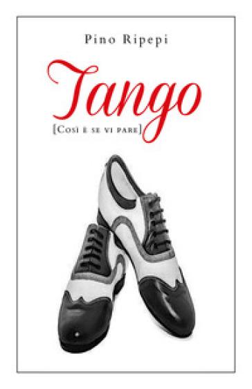 Tango. (Così è se vi pare) - Pino Ripepi pdf epub