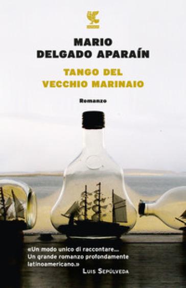 Tango del vecchio marinaio - Mario Delgado Aparain | Jonathanterrington.com