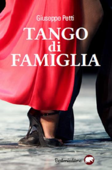 Tango di famiglia - Giuseppe Petti |