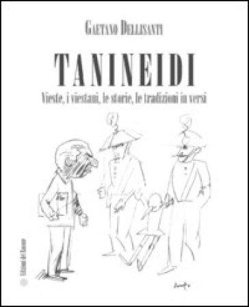 Tanineidi. Vieste, i viestani, le storie, le tradizioni in versi - Gaetano Dellisanti   Ericsfund.org