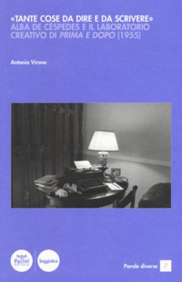 «Tante cose da dire e da scrivere». Alba de Céspedes e il laboratorio creativo di «Prima e dopo» (1955) - Antonia Virone  