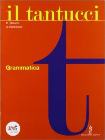 Il Tantucci. Grammatica. Per i Licei e gli Ist. magistrali. Con espansione online - V. Tantucci |