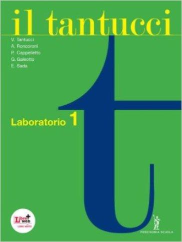 Il Tantucci. Laboratorio. Per i Licei e gli Ist. magistrali. Con espansione online. 1. - V. Tantucci  