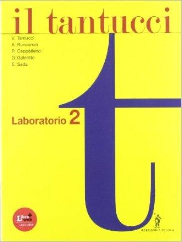 Il Tantucci. Laboratorio. Per i Licei e gli Ist. magistrali. Con espansione online. 2. - V. Tantucci |