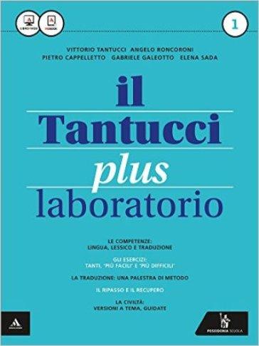 Il Tantucci plus. Laboratorio. Per i Licei. Con e-book. Con espansione online. 1. - Vittorio Tantucci |