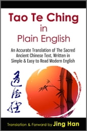 Tao Te Ching in Plain English: An Accurate Translation of The Sacred Ancient Chinese Book, Written in Simple & Easy to Read Modern English