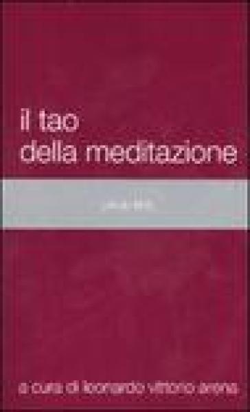 Tao della meditazione (Il) - Leonardo Vittorio Arena |
