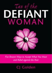 Tao of the Defiant Woman