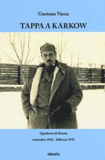 Tappa a Karkow. Quaderno di Russia (settembre 1942-febbraio 1943) - Gaetano Vacca   Kritjur.org
