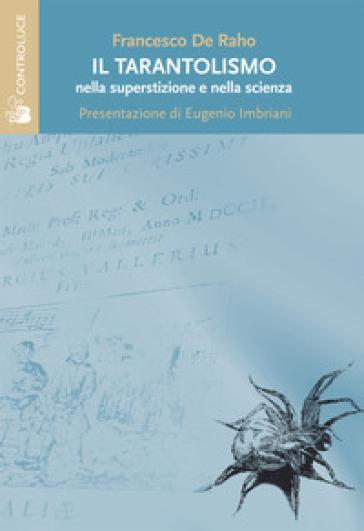 Tarantolismo nella superstizione e nella scienza - Francesco De Raho | Kritjur.org