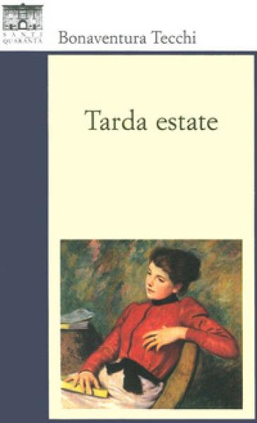 Tarda estate - Bonaventura Tecchi |