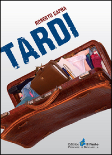 Tardi - Roberto Capra |