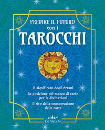 Tarocchi. Predire il futuro. Con 22 Carte - Costantina Fiorini |