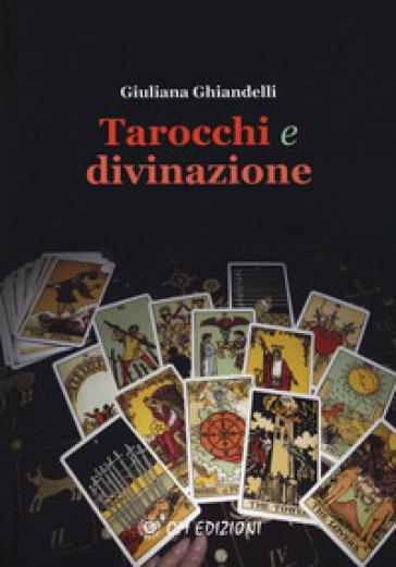 Tarocchi e divinazione - Giuliana Ghiandelli | Thecosgala.com