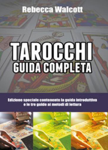 Tarocchi guida completa - Rebecca Walcott   Thecosgala.com
