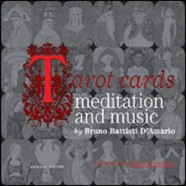 Tarot cards. Meditation and music. Con CD-ROM