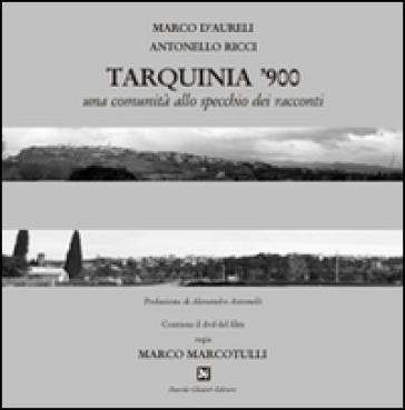 Tarquinia '900. Con DVD - Marco D'Aureli | Ericsfund.org