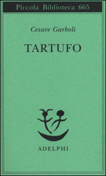 Tartufo - Cesare Garboli | Ericsfund.org