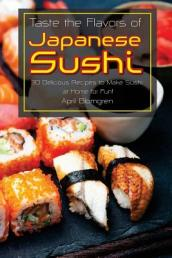 Taste the Flavors of Japanese Sushi