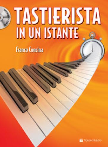 Tastierista in un istante. Con CD-Audio - Franco Concina |