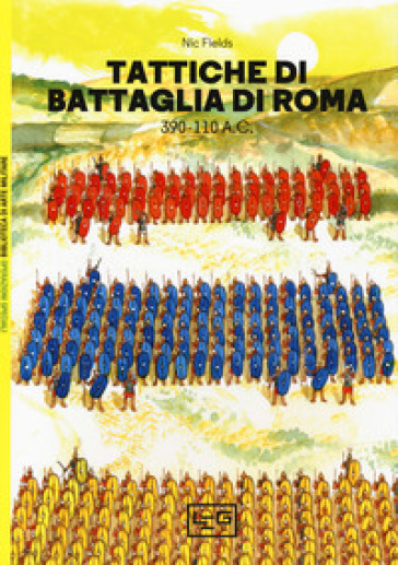 Tattiche di battaglia di Roma 390-110 a.C. - Nic Fields | Rochesterscifianimecon.com