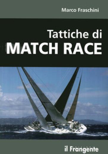 Tattiche di Match Race - Marco Fraschini   Rochesterscifianimecon.com