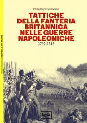 Tattiche della fanteria britannica nelle guerre napoleoniche (1792-1815) - Philip Haythornthwaite pdf epub