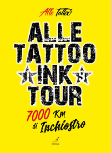 Alle Tattoo Ink tour. 7000 km di inchiostro - Alle Tattoo |