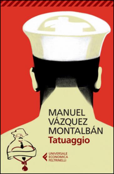 Tatuaggio - Manuel Vazquez Montalban |