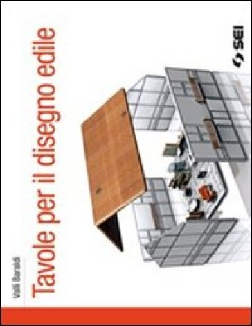 Tavole per il disegno edile. Per le Scuole superiori - Vallì Baraldi pdf epub
