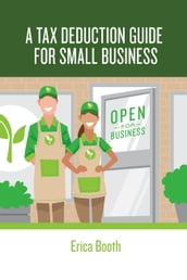 A Tax Deduction Guide for Small Business