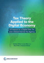 Tax Theory Applied to the Digital Economy