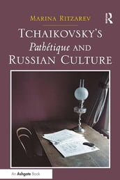 Tchaikovsky s Pathétique and Russian Culture