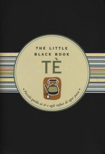Tè. Piccola guida ai tè e agli infusi di ogni paese. The little black book. Ediz. a spirale - Mike Heneberry  