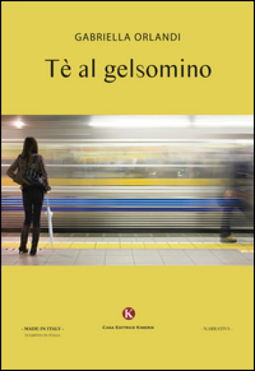 Tè al gelsomino - Gabriella Orlandi  