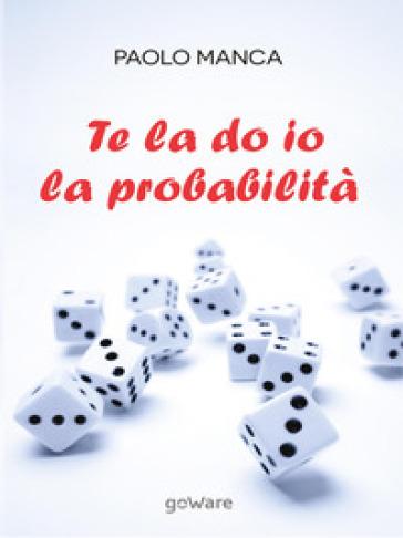 Te la do io la probabilità - Paolo Manca | Ericsfund.org