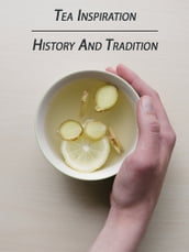 Tea Inspiration - History and Tradition