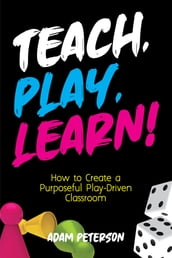Teach, Play, Learn!