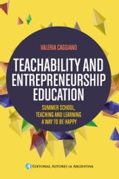 Teachability and entrepreneurship education : summer school, teaching and learning way to be happy