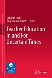 Teacher Education In and For Uncertain Times
