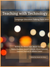 Teaching with Technology 2014: Language Educators Talking Tech